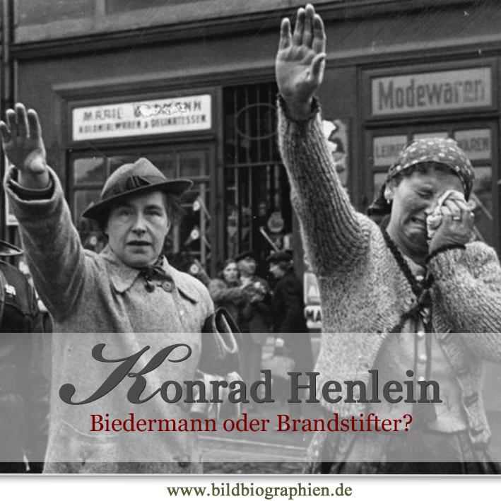 Biedermann oder Brandstifter? Konrad Henlein und die Sudetenkrise 1938