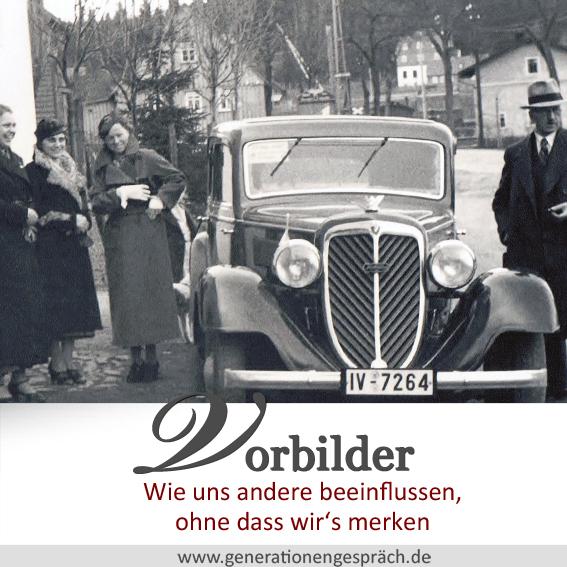 Wer ist mein Vorbild - und was kann es bewirken www.generationengespräch.de