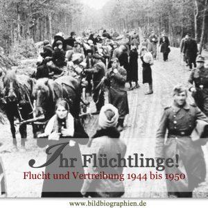 Ihr Flüchtlinge! Flucht und Vertreibung nach dem 2. Weltkrieg
