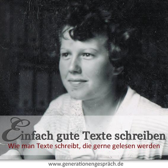 Wie man Texte schreibt die gerne gelesen werden www.generationengespräch.de