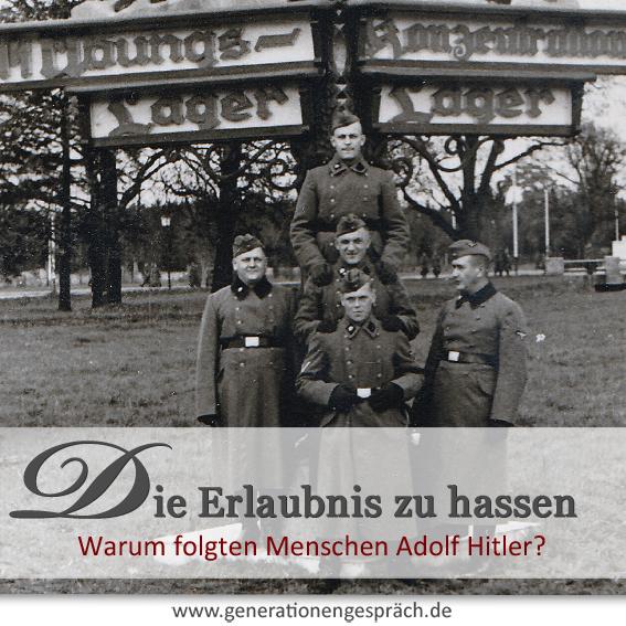 Warum folgten Menschen Adolf Hitler? www.generationengesprhc.de