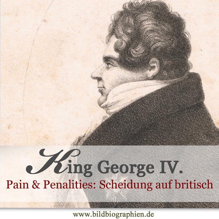 König George der Vierte oder: Scheidung auf britisch