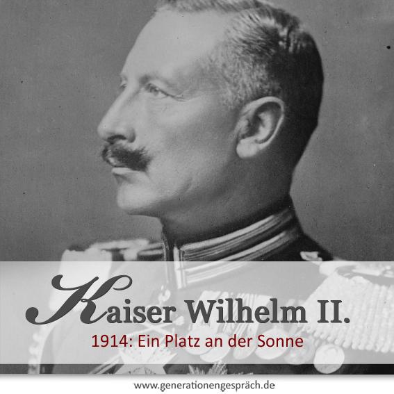 Wilhelm - letzter deutscher Kaiser und Großmaul www.generationengespräch.de