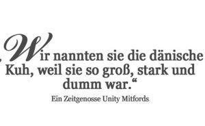 Unity Mitford Teil 2. Oder die Frage, ob Hitler ein guter Schwiegersohn gewesen wäre