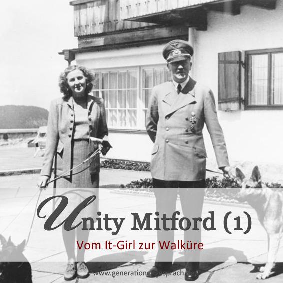 Adolf Hitlers britische Liason: Unity Mitford www.generationengespräch.de