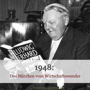 Ludwig Erhard und das Wirtschaftswunder