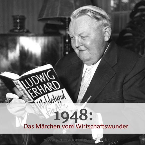 Ludwig Erhard und das deutsche Wirtschaftswunder www.generationengespräch.de