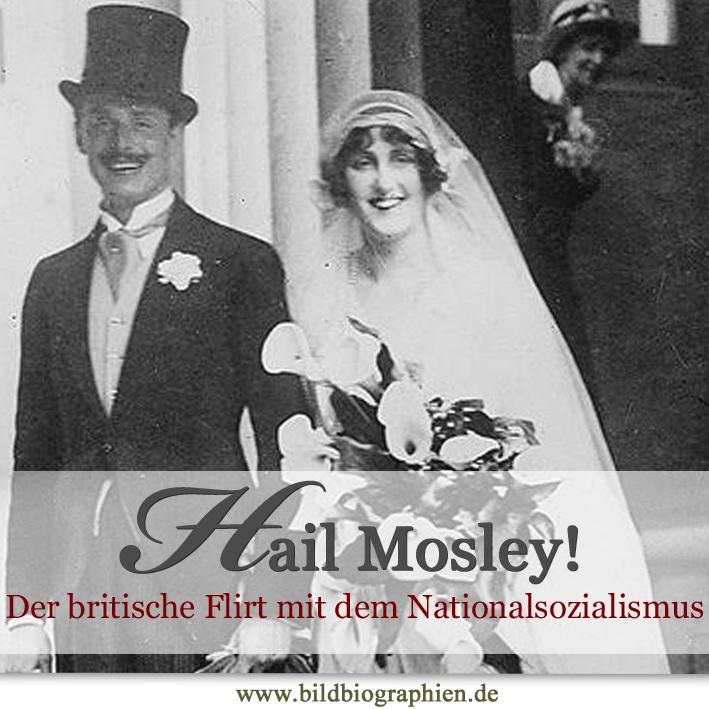 Oswald Mosley und der britische Flirt mit den Nationalsozialisten