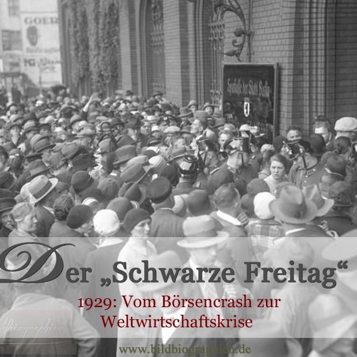 1929 Vom Börsencrash zur Weltwirtschaftskrise