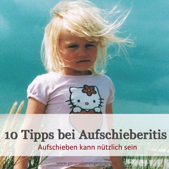 Aufschieben kann nützlich sein www.generationengespräch.de