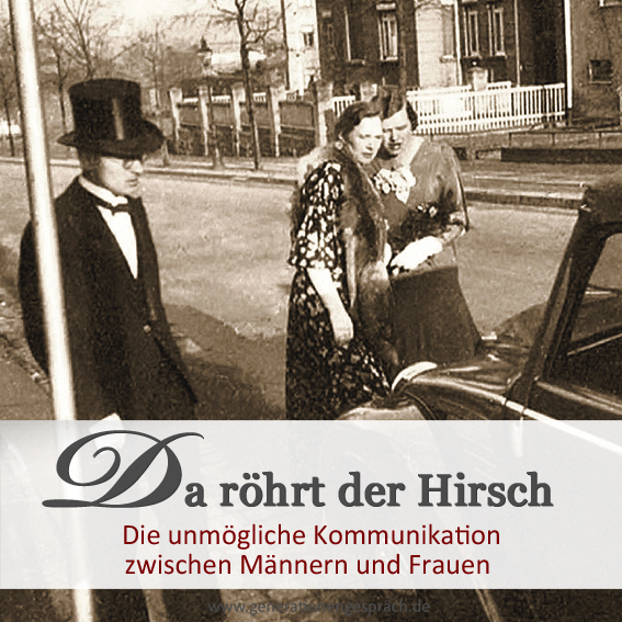 Warum Männer und Frauen so oft aneinander vorbeireden www.generationengespräch.de
