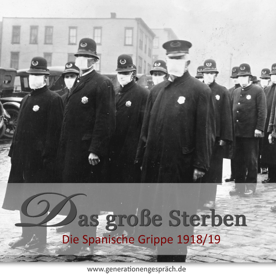 Der Auslöser der Spanischen Grippe am Ende des 1. Weltkriegs www.generationengespräch.de