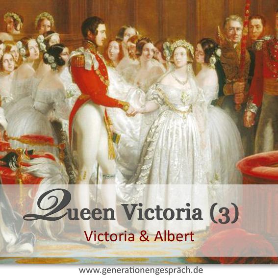 Das Viktorianische Zeitalter: Queen Victoria und Albert Generationengespräch