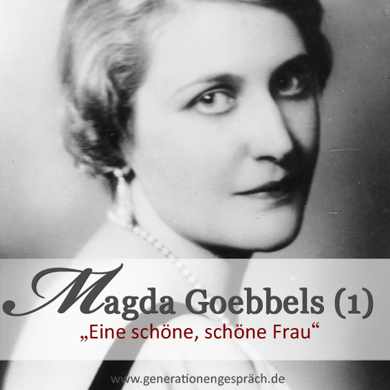 Wer war Magda Goebbels?