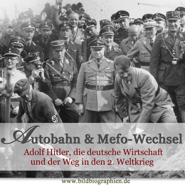 Autobahn und Mefo-Wechsel: Hitlers Weg in den Krieg und die Wirtschaft